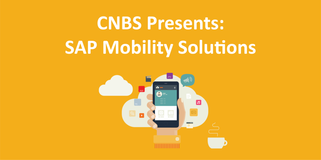 """CNBS Presents: SAP Mobility Solutions"" with a mobile app clipart"