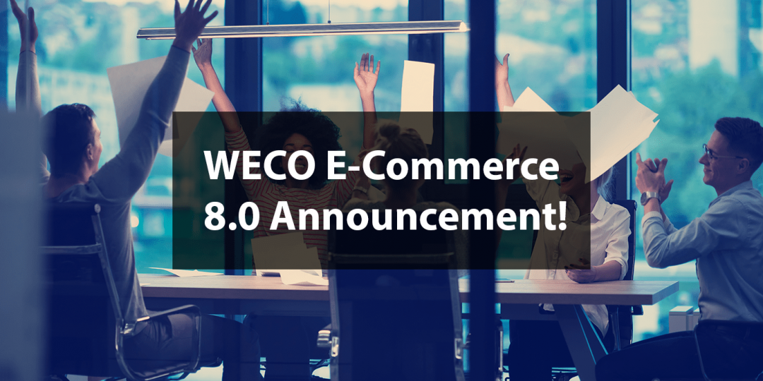 """Group of business people celebrating with the text 'WECO E-Commerce 8.0 announcement"""" in front"""