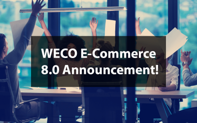 WECO E-Commerce 8.0 Release Announcement!