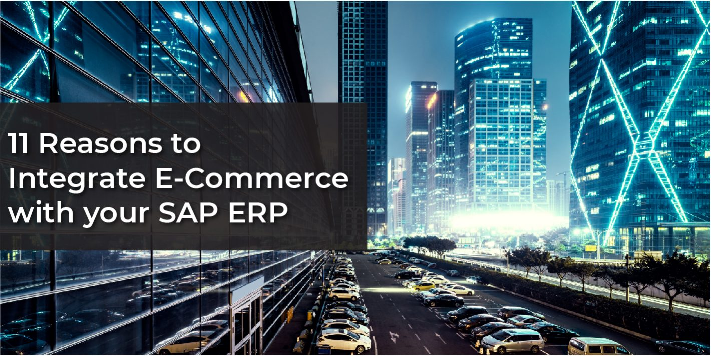 "Tech City Background with the words ""11 reasons to integrate E-Commerce with you SAP ERP"""